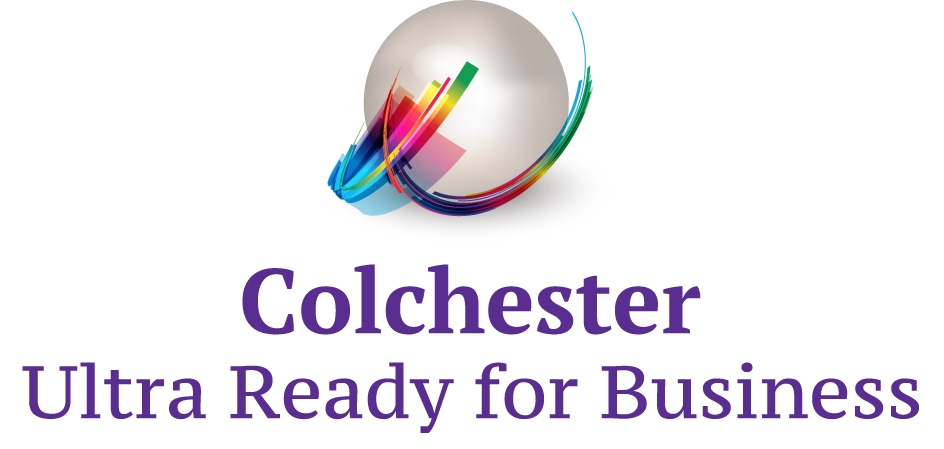 Colchester Launches New Inward Investment Campaign: 'Colchester Ultra Ready for Business'